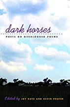 DARK HORSES: Poets on Overlooked Poems by…