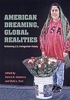 AMERICAN DREAMING GLOBAL REALITIES:…