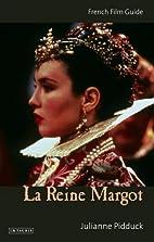 La Reine Margot by Julianne Pidduck