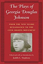 The Plays of Georgia Douglas Johnson: From…