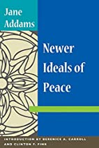 Newer Ideals of Peace by Jane Addams