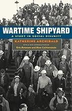 Wartime shipyard : a study in social…
