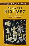 Salvatore, Nick: We All Got History: THE MEMORY BOOKS OF AMOS WEBBER (Statue of Liberty - Ellis Island Centennial Series (Sle))