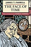 Farrell, James T.: The Face of Time
