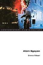 Atom Egoyan (Contemporary Film Directors) by…