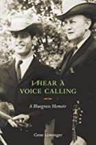 I Hear a Voice Calling: A Bluegrass Memoir…