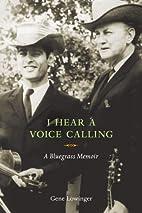 I Hear a Voice Calling: A Bluegrass Memoir…