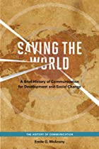Saving the World: A Brief History of…