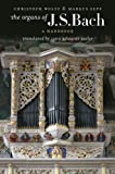 Wolff, Christoph: The Organs of J.S. Bach: A Handbook