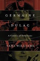 Germaine Dulac: A Cinema of Sensations…