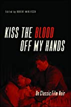 Kiss the Blood Off My Hands: On Classic Film…