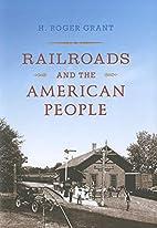Railroads and the American People (Railroads…