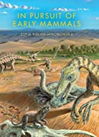 In Pursuit of Early Mammals (Life of the…