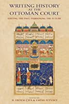 Writing History at the Ottoman Court:…