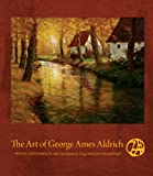Greenhouse, Wendy: The Art of George Ames Aldrich