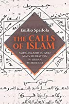 The Calls of Islam: Sufis, Islamists, and…