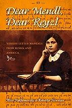 Dear Mendl, Dear Reyzl: Yiddish Letter…