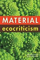 Material Ecocriticism by Serenella Iovino