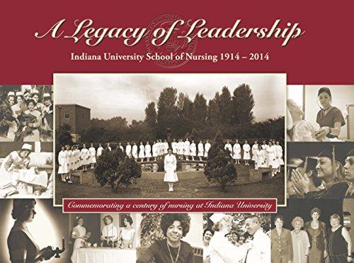a-legacy-of-leadership-indiana-university-school-of-nursing-1914-2014