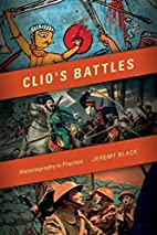 Clio's Battles: Historiography in…