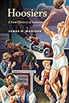 Hoosiers: A New History of Indiana by James…