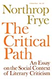 Frye, Northrop: The Critical Path: An Essay on the Social context of Literary Criticism (Midland Books: No. 158)