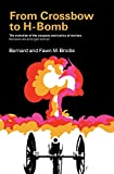 Brodie, Bernard: From Crossbow to H-Bomb:The Evolution of the Weapons and Tactics of Warfare