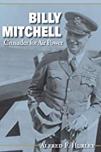 Billy Mitchell : crusader for air power by…