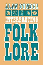 Interpreting Folklore by Alan Dundes