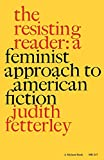 Fetterley, Judith: Resisting Reader: A Feminist Approach to American Fiction