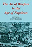 Rothenberg, Gunther E.: Art of Warfare in the Age of Napoleon