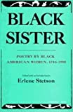 Stetson, Erlene: Black Sister: Poetry by Black American Women, 1746-1980