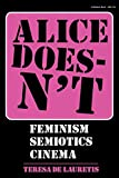 De Lauretis, Teresa: Alice Doesn't: Feminism, Semiotics, Cinema
