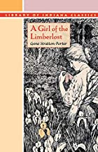 A Girl of the Limberlost by Gene…