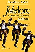 Jokelore: Humorous Folktales from Indiana…