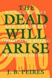 Peires, Jeffrey Brian: The Dead Will Arise: Nongqawuse and the Great Xhosa Cattle-Killing Movement of 1856-7