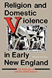 Taves, Ann: Religion and Domestic Violence in Early New England: The Memoirs of Abigail Abbot Bailey