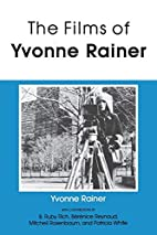 The Films of Yvonne Rainer by Yvonne Rainer