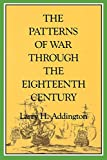 Addington, Larry H.: The Patterns of War Through the Eighteenth Century