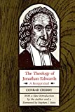 Cherry, Conrad: The Theology of Jonathan Edwards: A Reappraisal