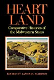 Madison, James H.: Heartland: Comparative Histories of the Midwestern States
