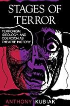 Stages of Terror: Terrorism, Ideology, and…
