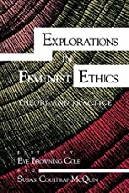 Explorations in feminist ethics: theory and…