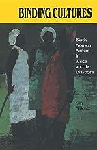 Binding Cultures: Black Women Writers in…