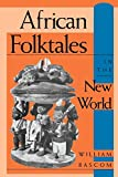 Bascom, William: African Folktales in the New World