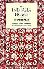 The Indiana Home by Logan Esarey