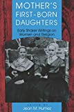 Humez, Jean M.: Mother's First-Born Daughters: Early Shaker Writings on Women and Religion