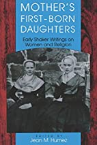 Mother's First-Born Daughters: Early Shaker…