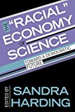 "Harding, Sandra: The ""Racial"" Economy of Science: Toward a Democratic Future"
