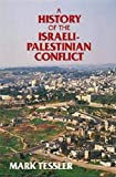 Tessler, Mark A.: A History of the Israeli-Palestinian Conflict